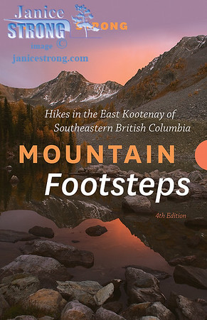Mountain Footsteps ... Selected Hikes in the East Kootenay of Southeastern BC