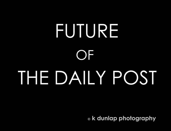 """08.12.13 = The Future of The Daily Post<br /> <br /> Hello fellow Smug Muggers.  <br /> With all the new changes that Smug is unveiling, I'm sure you've heard by now that communities will no longer be supported.  It's a shame really, because since 2008, I've been a member of several communities and met so many wonderful photographers over the years. I never would have met any of you and shared our passion for photography if it weren't for the communities.  All the little tips and tricks I've learned from all of you over the years, has really pushed me and my desire to become a better photographer.  All the wonderful comments, encouraged me to do my first art show several years ago and sell my first pieces.  I feel I've really grown not only as an artist but as person as well.   <br /> <br /> When you see the images and read the commentaries of others on a daily basis, you really get a sense of their life and who they are as a person.  We've learned of deaths and illness, happy reunions and joyous events all through the self expression and the power of an image. I appreciate you opening and sharing your life's with me.  Seeing other photographers work daily, has really helped to open my own eyes to new horizons and perspectives. For that, I am truly grateful.  <br /> <br /> As we all begin to switch over to the New Smug Mug, this community will dwindle and soon become obsolete.  I would like to stay in touch with all of you and continue our photo sharing. Some of you may know Jennifer DiFranco, another very talented photographer, she started a group in Facebook called """"The Photographer's Weekly"""". There you can share your photo's in an album or a link to your site, and stay in touch with fellow smuggers.  I encourage you to join the group.  If you have a FB page, please send me a link or like mine at k dunlap photography and leave me a note. <br /> I hope that SmugMug will support communities in the future with the New Smug, but until then, let's try to stay in touch """