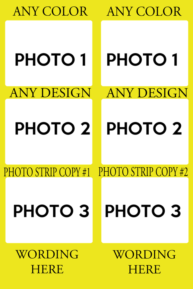 THIS IS 2 PHOTO STRIP LAYOUT. YOUR GUEST WILL RECEIVE 2, EACH TIME THEY HIT START BUTTON