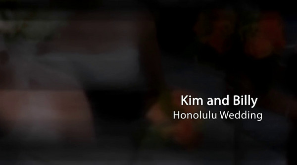 Kim and Billy Honolulu Wedding  Click Arrow to Play