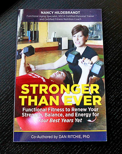 "Candace H. Johnson Nancy Hildebrandt's book, ""Stronger Than Ever.""  The author is the director of Pinnacle Fitness in Libertyville."