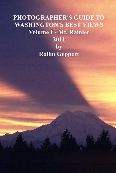 Rollin Geppert authors a new and exciting eBook describing 44 prime locations from which to photograph Mt. Rainier.  Available online through Amazon, Barnes & Noble, Apple and Sony after Dec. 1, 2011.