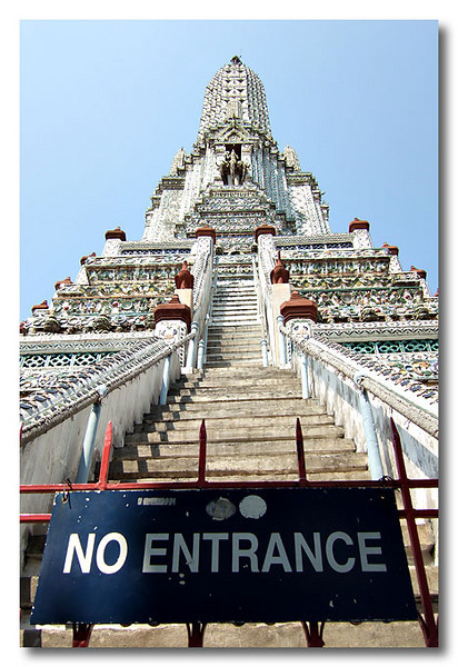 Nope, can't go up there. Temple of Dawn, Bangkok, Thailand.
