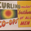 "Poster reading ""Curling Co-ops make 'br[i]thers' of all Men"".  Regina.  01/01/1948"