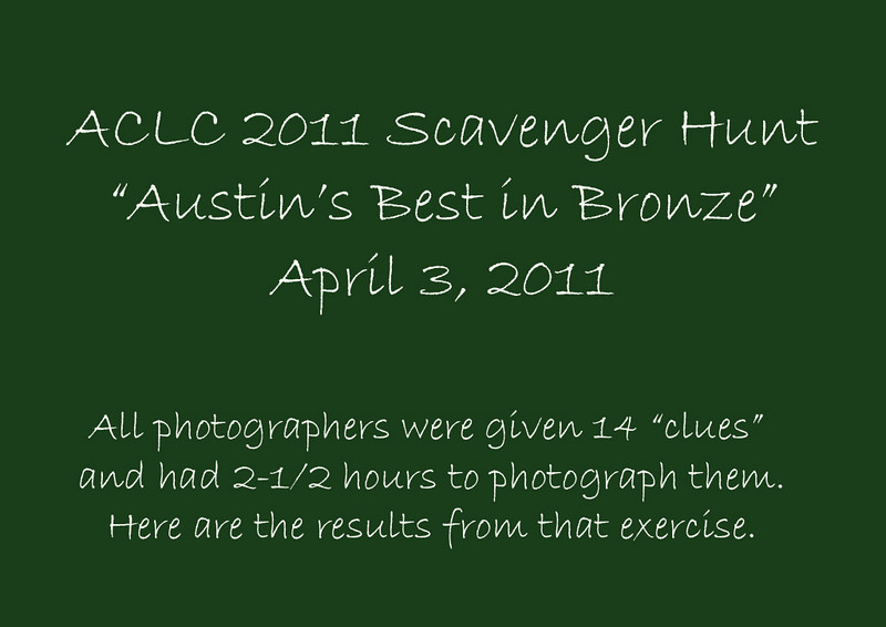 Take a stroll with us as we attempt to decipher the clues Dan Przy gave us to capture Austin's Best in Bronze...at Noon we'll meet at Scholz's Garten and compare pics and share camaraderie.