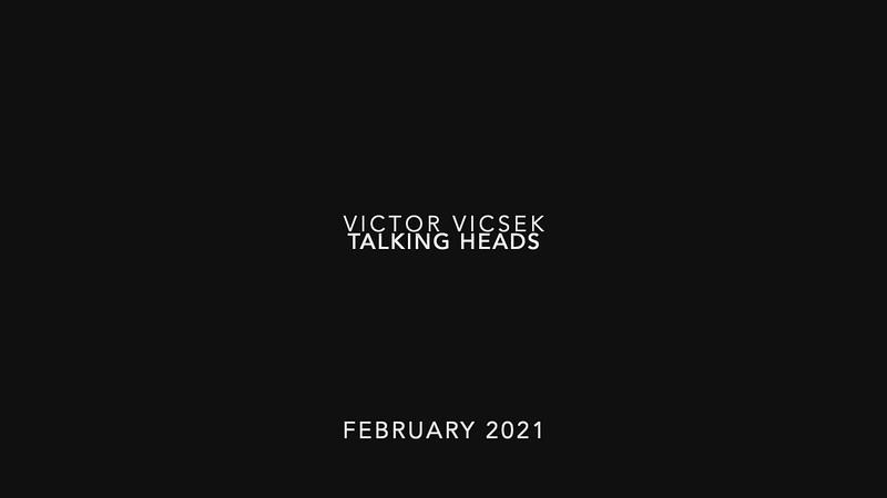 Victor Vicsek - Talking Heads 2-21