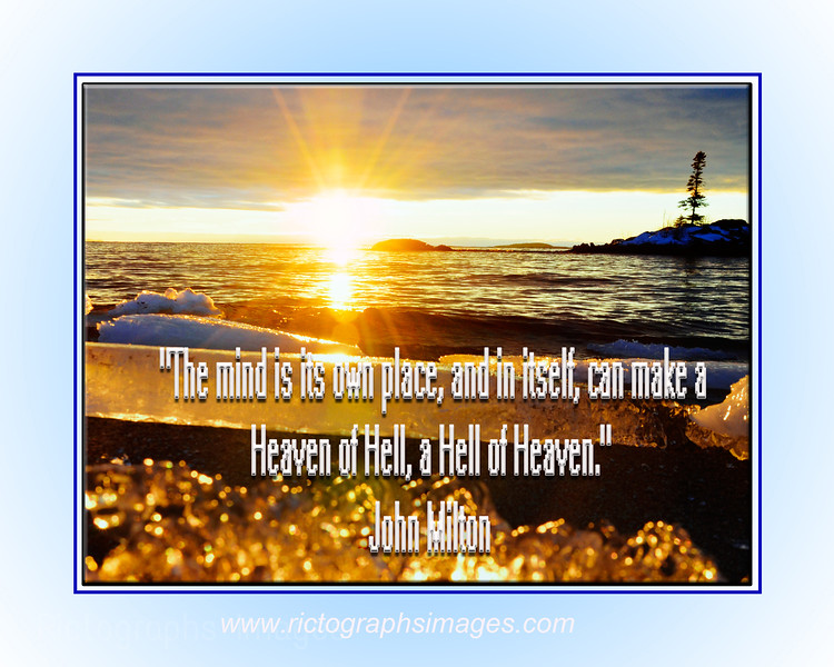 """#A Photo Quote """"The mind is its own place, and in itself, can make a Heaven of Hell, a Hell of Heaven.""""  John Milton Rictographs Images; Photos & Art"""
