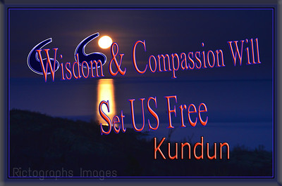 Quote, Wisdom & Compassion Will Set Us Free, Kundun