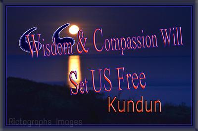 Quote, Wisdom & Compassion Will Set Us Free, Kundun