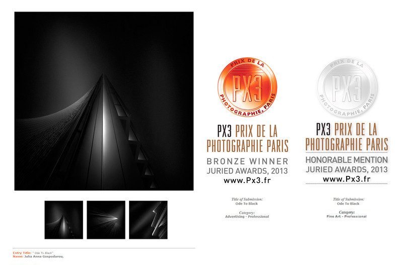 "PX3 2013 – PRIX DE LA PHOTOGRAPHIE DE PARIS  – 3rd Prize - BRONZE  for the series ""ODE TO BLACK""- Category  Architecture Advertising PROFESSIONALS –Honorable Mention  for the series ""ODE TO BLACK"" -  Category Fine Art Architecture PROFESSIONALS> Details: http://www.px3.fr/winners/cat_details.php?cat_name=Advertising&compName=PX3%202013&pro=pro"