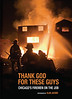 BOOK: THANK GOD FOR THESE GUYS... : SELECT PHOTOS FROM BOOK. Also see  http://www.ThankGodForTheseGuys.com