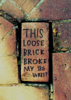The Story of the Brick that Broke a Wrist