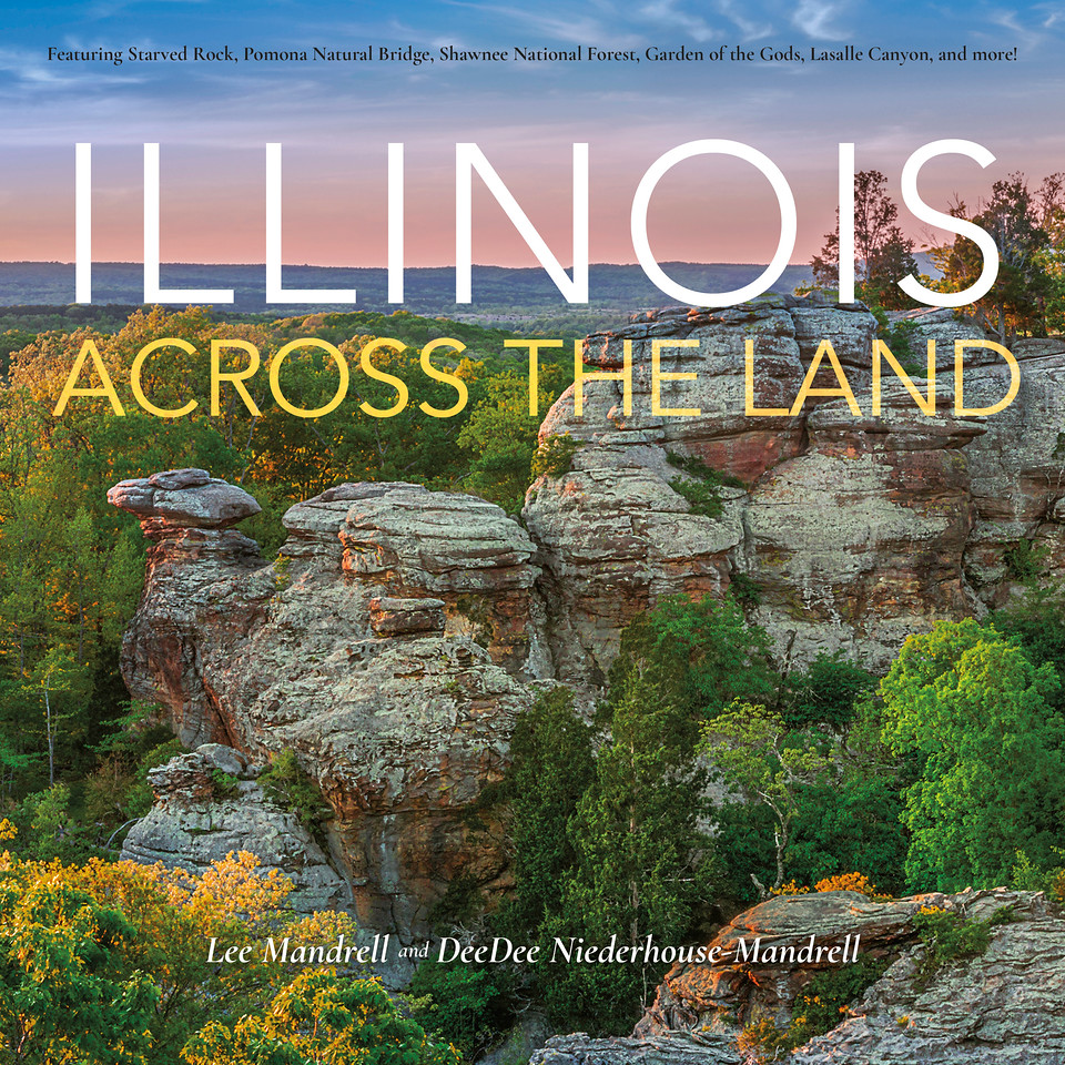 Illinois Across The Land - Photos by Lee & Deedee Mandrell