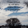 Come O Lord 12-15-15