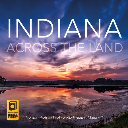 Indiana Across The Land A Photo book of Indiana. Available on Amazon, Barns and Noble and other places where books are sold.