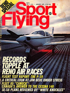 SPORT FLYING - JANUARY 1974 I happened to be wandering around at the Oxnard Airport one day and came across a Bell P-39 Airacobra sitting on the ramp. The next thing I knew, the photo editor for Sport Flying magazine offered me the job of shooting aerials of it. Who could say no? Not me! Please excuse the rather bedraggled look of the cover. It's old and I'm afraid not very well taken care of.