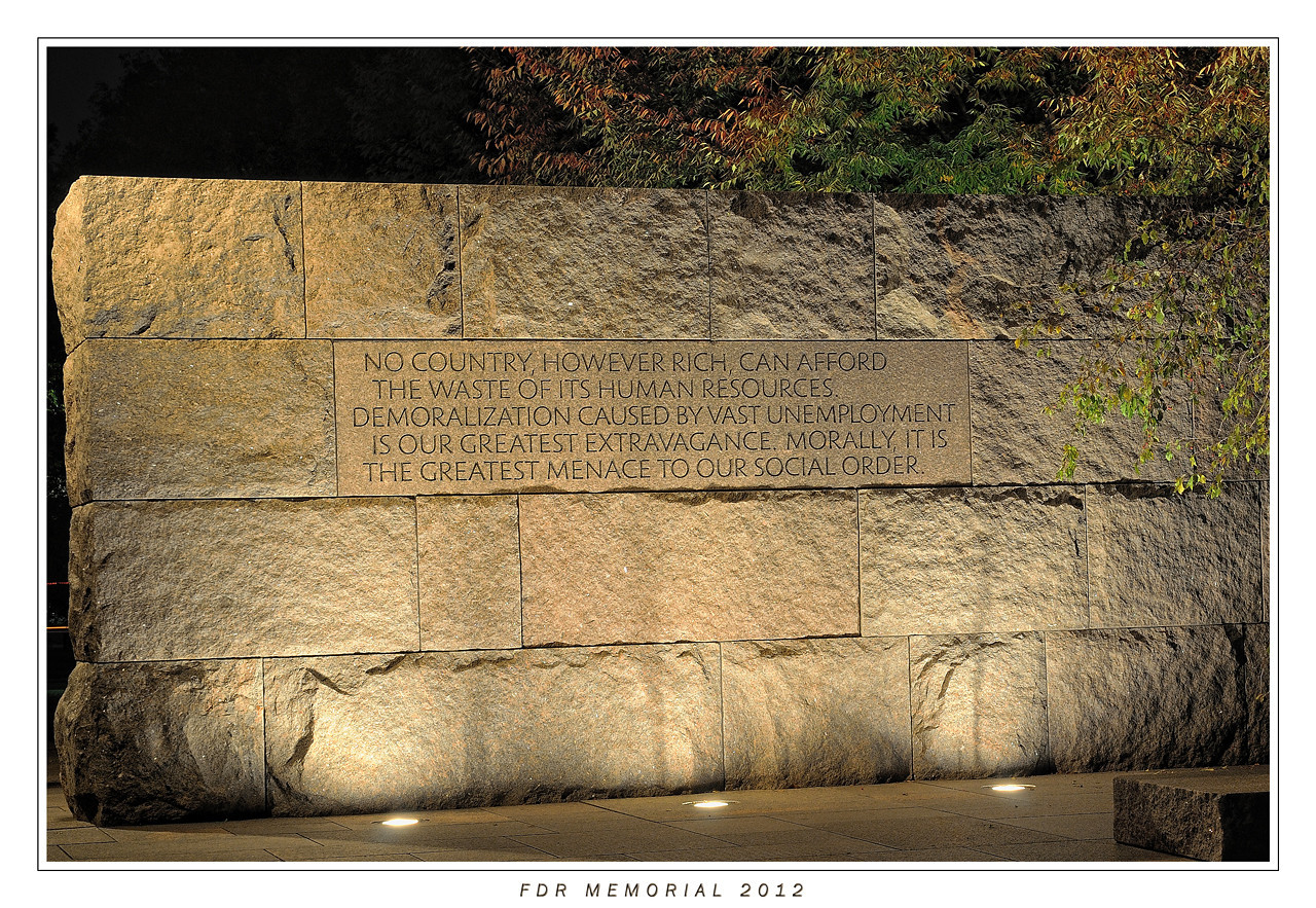 FDR Monument - No Country However Rich Can Afford The Waste Of Its Human Resources.