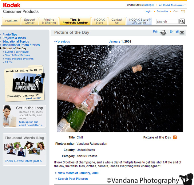 """December 31, 2007 - <a href=""""http://www.vandanaphotography.com/gallery/884960/3/135026344/Large"""">Chill</a> - Kodak Picture of the day !  a recent email -   """"I'm one of the editors for Kodak's Picture of the Day and I'm writing to say Congratulations!  """"Chill"""" has been selected to be our Picture of the Day on January 1, 2008. It will be displayed on kodak.com and every few minutes on the Kodak Times Square Gallery in New York City.  What a great picture -- the perfect choice for Times Square on New Year's! Everyone will love it and will appreciate your effort to """"get the perfect shot"""" :-) """"  Thank you !"""