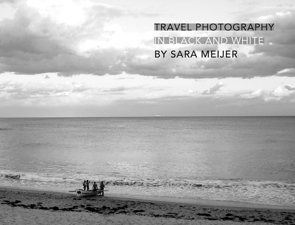 'Travel Photography in Black and White'