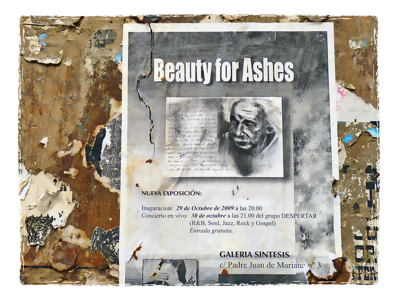 Beauty for Ashes. Old gallery notice posted on a wall in Toledo, Spain. (10.13.2011)<br /> <br /> Thanks for all your input yesterday. Much appreciated.