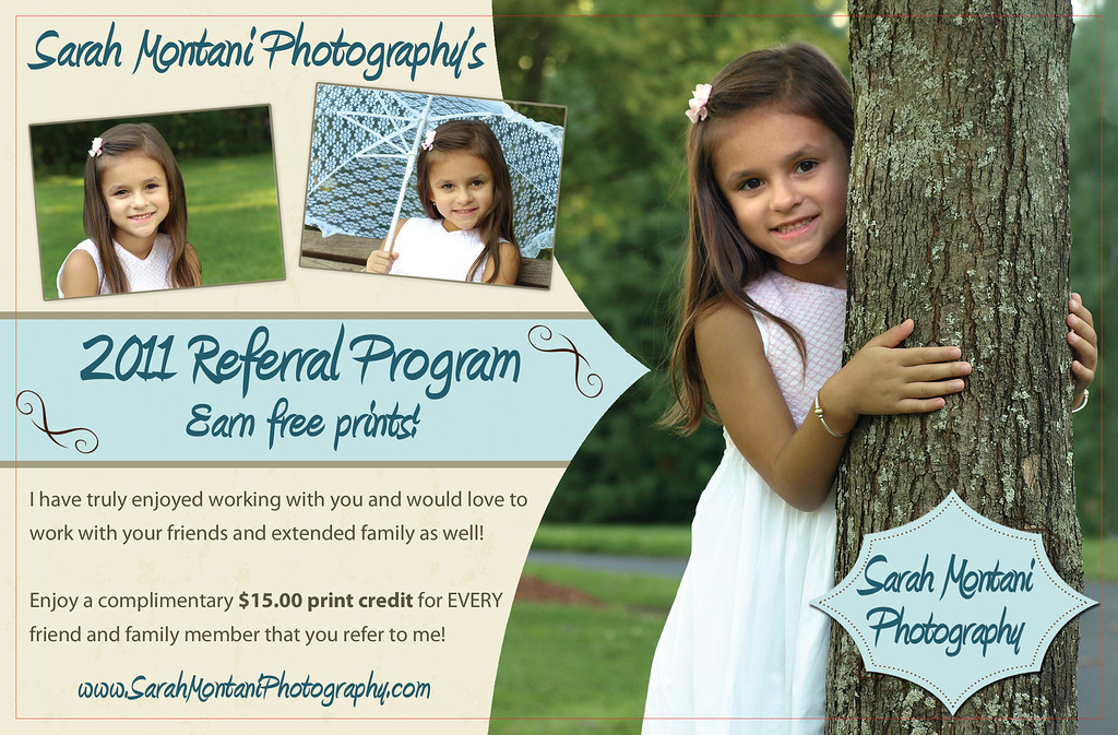 <center><strong>2011 Referral Program is extending through 2012!!! </strong> <em>Enjoy a complimentary $15.00 print credit for EVERY friend and family member you refer to Sarah Montani Photography!
