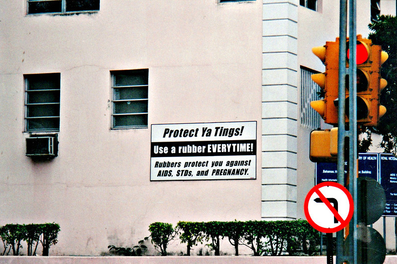 Protect Ya Tings! Use a rubber! (Nassau, Bahamas)