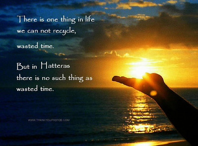 But in Hatteras there is no such thing as wasted time.