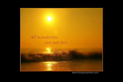 All wanderers are not lost!