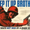 KEEP IT UP BROTHER - This War's Not Won By A Damn Sight!<br /> War Production Drive Committee