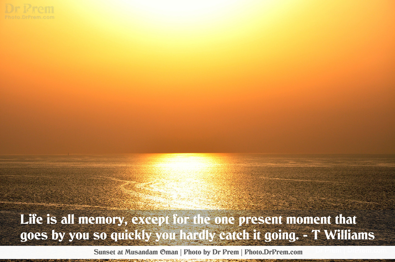 Life is memory - PhotoQuote - Dr Prem.jpg