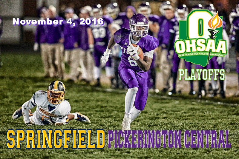 O.H.S.A.A. First Round Playoff Game - Springfield High School Wildcats at Pickerington High School Central Tigers - Friday, November 4, 2016