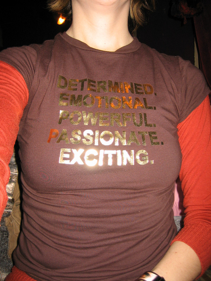 Determined. Emotional. Powerful. Passionate. Exciting.  The shirt I wore to celebrate the day.