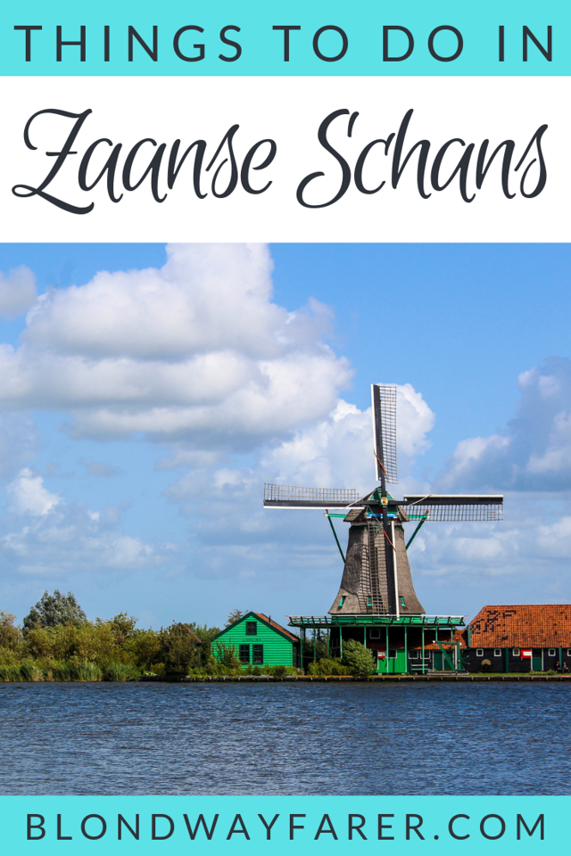 zaanse schans things to do | things to do in zaanse schans | zaanse schans what to do | zaanse schans attractions | how to visit zaanse schans | zaanse schans day trip | is zaanse schans worth visiting