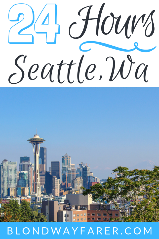 24 Hours in Seattle | one day in seattle | seattle in one day | what to see in seattle in one day | seattle one day itinerary | seattle in 24 hours | seattle one day tour | seattle in a day | day trip to seattle