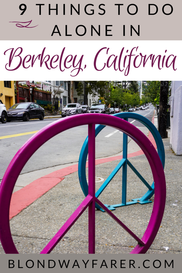things to do alone in berkeley california | solo travel berkeley | things to do alone in berkeley | alone in berkeley | traveling to berkeley alone