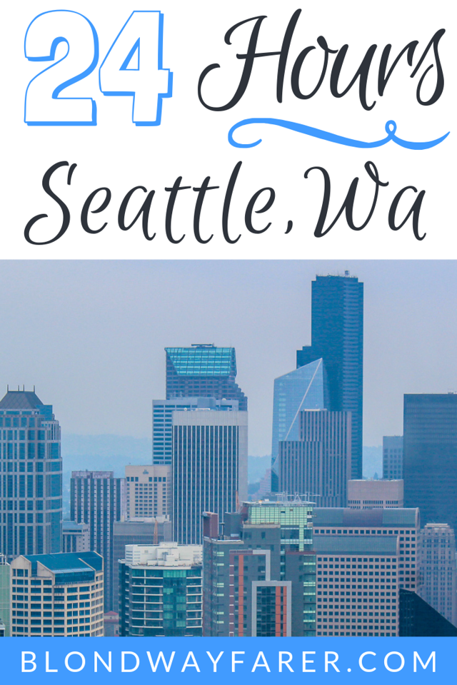24 Hours in Seattle | one day in seattle | seattle in one day | what to see in seattle in one day | seattle one day itinerary | seattle in 24 hours | seattle one day | tour seattle in a day | day trip to seattle