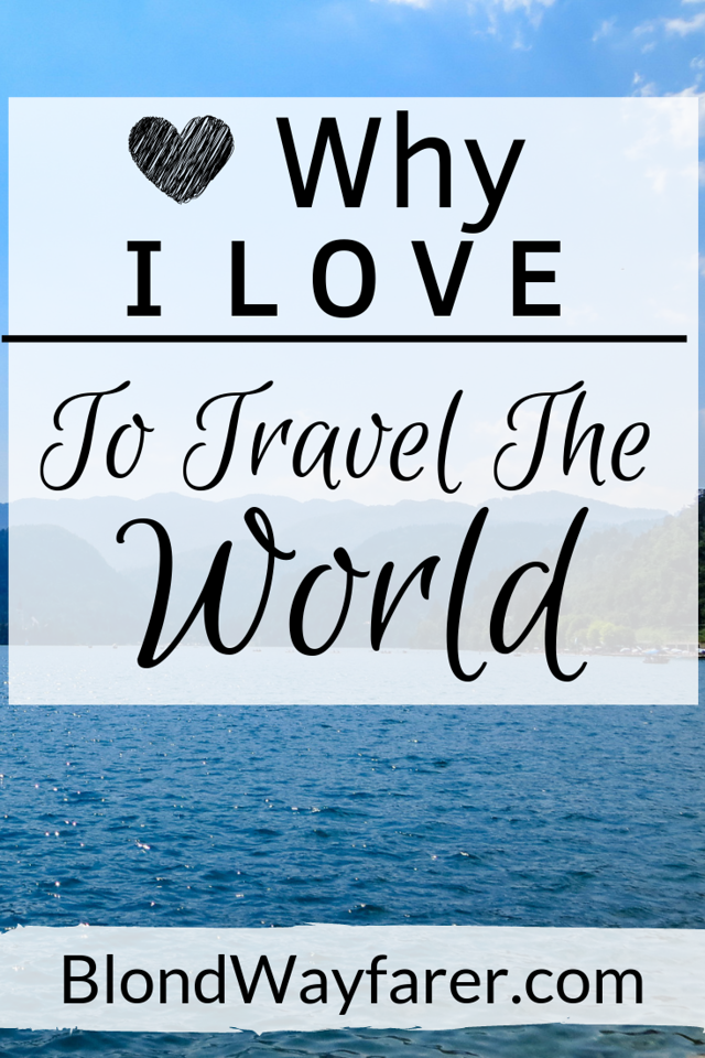 why i love traveling | i love traveling | i love to travel | why i love to travel | travel is the best | i love to travel and experience new cultures | travel is my passion | a person who loves to travel