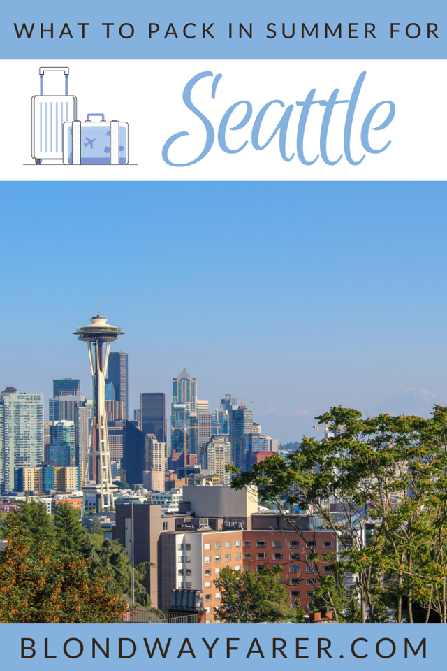 seattle summer packing list | seattle travel essentials | what to pack for seattle in summer | packing list seattle summer