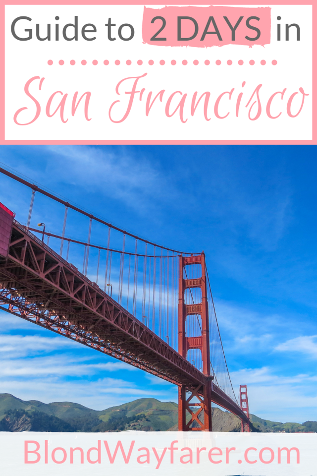 2 days in San Francisco | san francisco in two days | what to see san francisco in 2 days | san francisco in 2 days itinerary | two days in san francisco | 48 hours in san francisco | san francisco 2 days | san francisco 2 days trip | weekend getaway in san francisco | weekend in san francisco itinerary