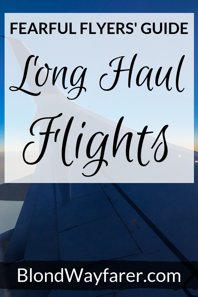 long haul flight anxiety | scared of long flights | long flight anxiety | fear of long flights | surviving a long flight | long haul flights tips and tricks
