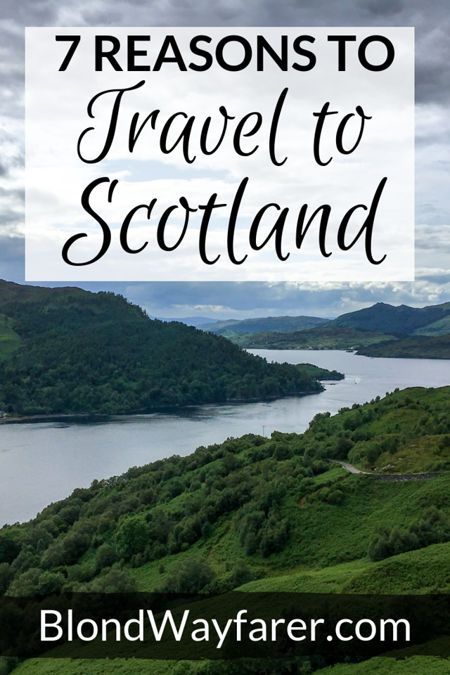 reasons to visit scotland | why visit scotland | why you should visit scotland | why i love scotland | why go to scotland | why i should visit scotland