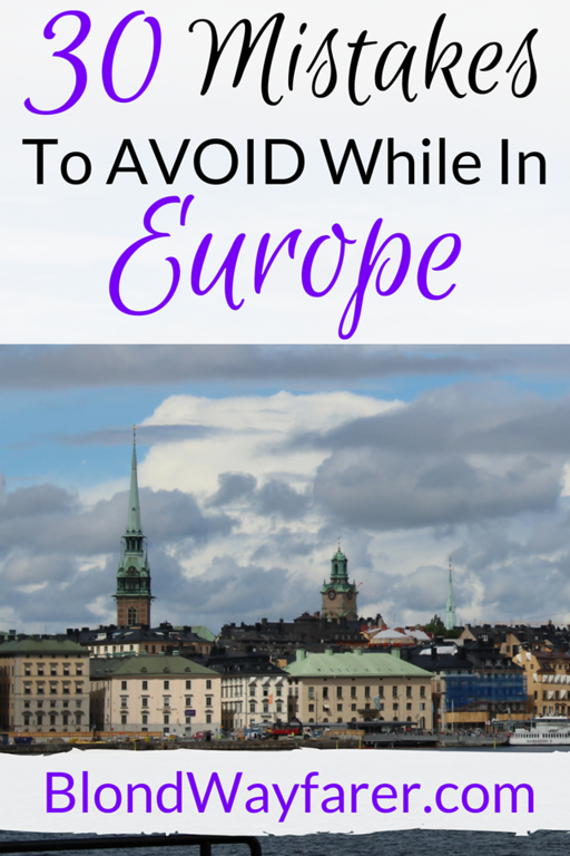 travel mistakes in europe | mistakes travelers make | europe travel tips | traveling abroad mistakes | biggest travel mistakes | travel mistakes to avoid | solo female travel