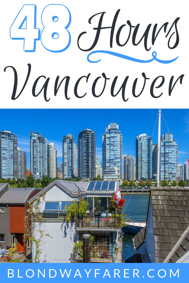 weekend getaway in vancouver | vancouver in 48 hours | vancouver weekend getaways | weekend in vancouver | vancouver in 2 days | vancouver 2 days | 2 days in vancouver | 48 hours in vancouver | vancouver 48 hours | two days in vancouver |