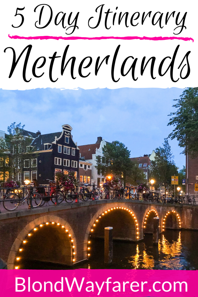 one week in netherlands | one week in the netherlands | 5 days in netherlands netherlands in 5 days | netherlands 5 days itinerary | a week in the netherlands