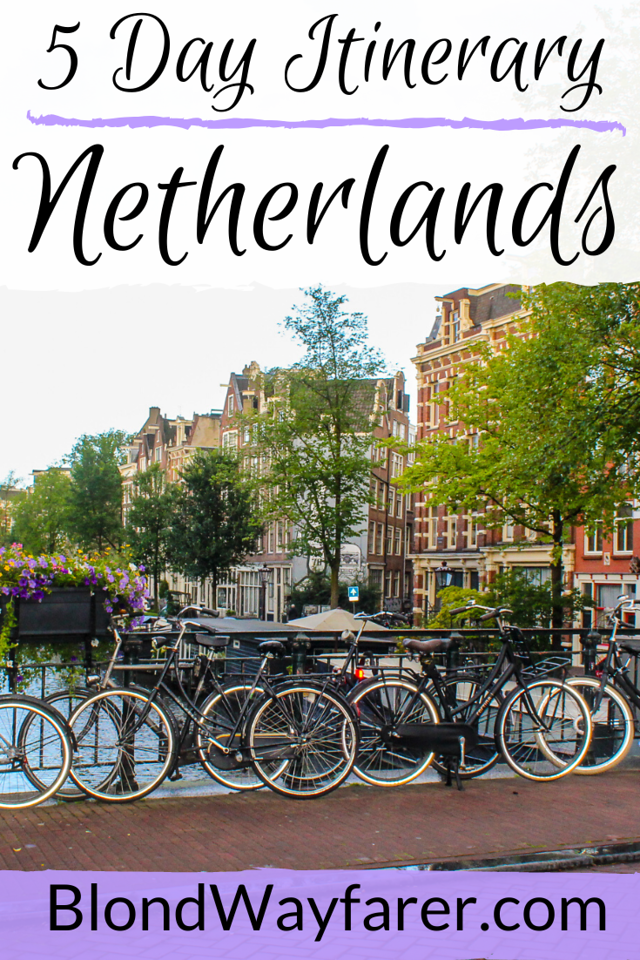 one week in netherlands   one week in the netherlands   5 days in netherlands netherlands in 5 days   netherlands 5 days itinerary   a week in the netherlands