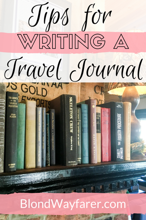 writing a travel journal | how to write a travel journal | writing tips | wanderlust | travel inspiration | travel writing | writing skills | journal | journals are awesome | travel journals