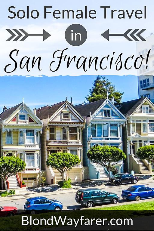 Solo Female Travel in San Francisco | San Francisco | Visit California | North America Travel Tips | Wanderlust | Travel Inspiration | Travel Tips | Vacation