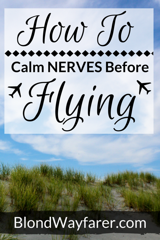 how to calm nerves before flying