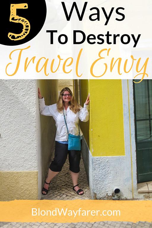 Travel Envy | Travel Tips | Travel Advice | Wanderlust | Vacation | Jealousy | Self-improvement