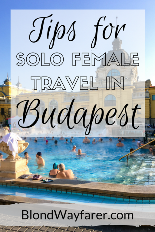 traveling to Budapest alone | solo female travel | solo female traveler Budapest | Budapest | Hungary | East Europe Travel | Travel Inspiration | Wanderlust | Budapest Travel Tips | Hungary Travel Tips